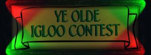 YE OLDE IGLOO CONTEST